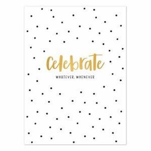 kaart Celebrate, whatever, whenever